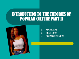 INTRODUCTION TO THE THEORIES OF POPULAR CULTURE PART II MARXISM FEMINISM