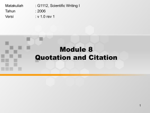 Module 8 Quotation and Citation Matakuliah : G1112, Scientific Writing I
