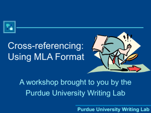 Cross-referencing: Using MLA Format A workshop brought to you by the