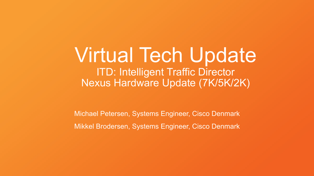 Virtual Tech Update ITD: Intelligent Traffic Director Nexus