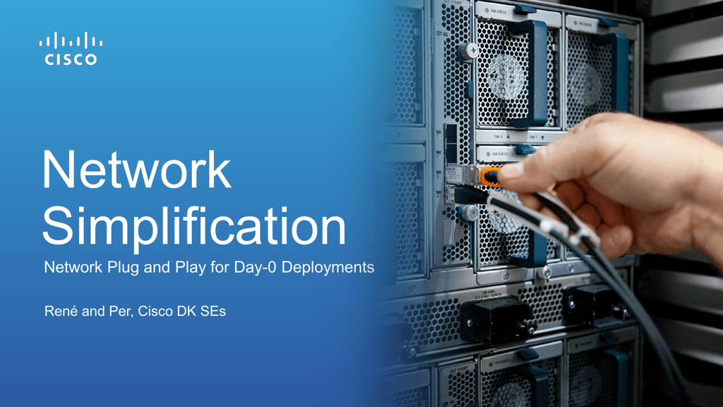 Network Simplification Network Plug and Play for Day-0