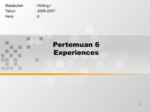 Pertemuan 6 Experiences Matakuliah : Writing I