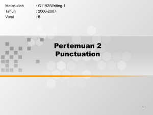 Pertemuan 2 Punctuation Matakuliah : G1192/Writing 1