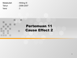 Pertemuan 11 Cause Effect 2 Matakuliah : Writing III