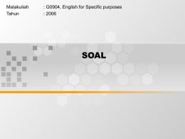 SOAL Matakuliah : G0904, English for Specific purposes Tahun