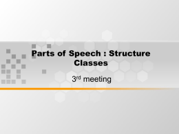 Parts of Speech : Structure Classes 3 meeting