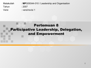 Pertemuan 8 Participative Leadership, Delegation, and Empowerment Matakuliah