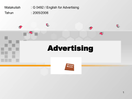 Advertising Matakuliah : G 0492 / English for Advertising Tahun