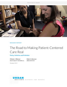 The Road to Making Patient-Centered Care Real Policy Vehicles and Potholes