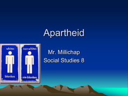 Apartheid Mr. Millichap Social Studies 8