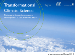 Transformational Climate Science www.exeter.ac.uk/climate2014 The future of climate change research