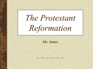 The Protestant Reformation Ms. James