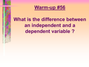 Warm-up #56 What is the difference between an independent and a
