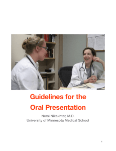 Guidelines for the Oral Presentation Nersi Nikakhtar, M.D. University of Minnesota Medical School