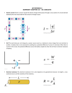 AP PHYSICS 2 SUMMARY CHAPTER 16 – DC CIRCUITS Electric current