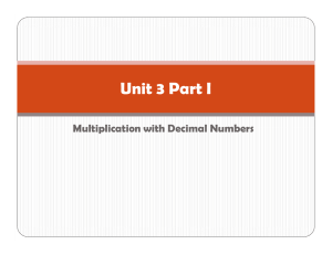 Unit 3 Part I Multiplication with Decimal Numbers