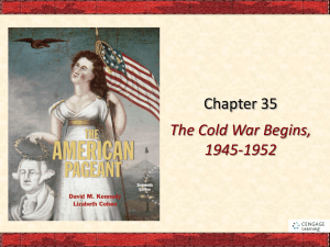 Chapter 35 The Cold War Begins, 1945-1952
