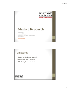Market	Research Objectives • Basics of Marketing Research