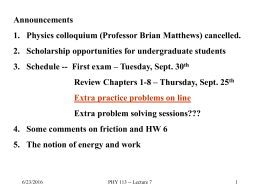 Announcements 1. Physics colloquium (Professor Brian Matthews) cancelled.