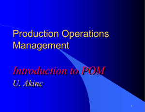 Introduction to POM Production Operations Management U. Akinc