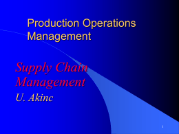 Supply Chain Management Production Operations U. Akinc