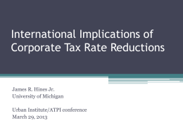 International Implications of Corporate Tax Rate Reductions James R. Hines Jr.