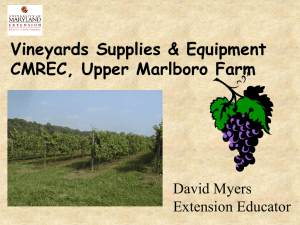 Vineyards Supplies & Equipment CMREC, Upper Marlboro Farm David Myers Extension Educator