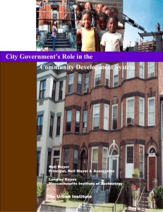 City Government's Role in the Community Development System The Urban Institute Neil Mayer