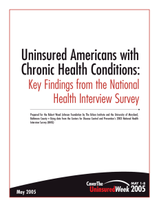 Uninsured Americans with Chronic Health Conditions: Key Findings from the National