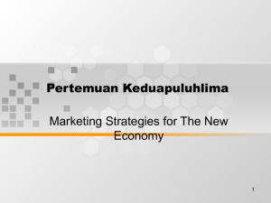 Pertemuan Keduapuluhlima Marketing Strategies for The New Economy 1