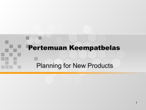 Pertemuan Keempatbelas Planning for New Products 1