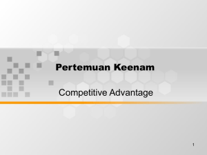 Pertemuan Keenam Competitive Advantage 1