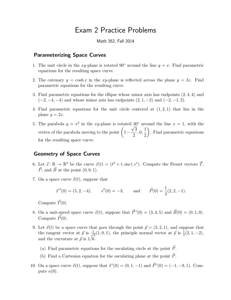 Exam 2 Practice Problems Parameterizing Space Curves