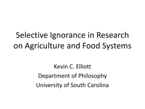 Selective Ignorance in Research on Agriculture and Food Systems  Kevin C. Elliott