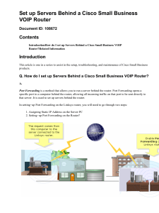 Set up Servers Behind a Cisco Small Business VOIP Router Contents Introduction