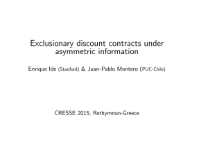 Exclusionary discount contracts under asymmetric information Enrique Ide & Juan-Pablo Montero (