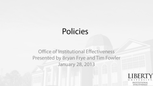 Policies Office of Institutional Effectiveness Presented by Bryan Frye and Tim Fowler