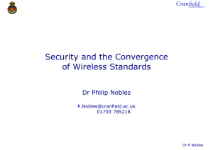 Security and the Convergence of Wireless Standards Dr Philip Nobles