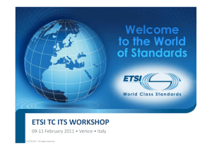 ETSI TC ITS WORKSHOP 09-11 February 2011 • Venice • Italy
