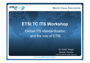 ETSI TC ITS Workshop Global ITS standardization and the role of ETSI