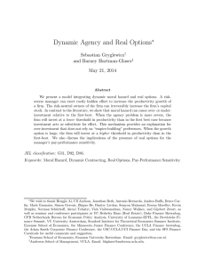 Dynamic Agency and Real Options ∗ Sebastian Gryglewicz and Barney Hartman-Glaser