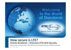 How secure is LTE? Charles Brookson – Chairman ETSI OCG Security