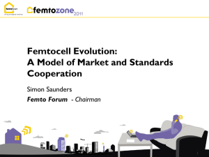 Femtocell Evolution: A Model of Market and Standards Cooperation Simon Saunders