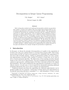 Decomposition in Integer Linear Programming T.K. Ralphs M.V. Galati Revised August 16, 2005