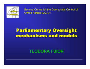 Parliamentary Oversight mechanisms and models TEODORA FUIOR