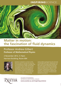 Matter in motion: the fascination of fluid dynamics INSPIRING Professor Andrew Gilbert