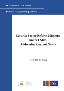 Security Sector Reform Missions under CSDP: Addressing Current Needs Sebastian Bloching