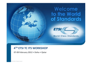 4 ETSI TC ITS WORKSHOP 07-09 February 2012 • Doha • Qatar TH