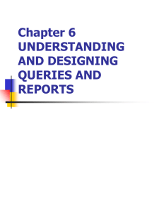 Chapter 6 UNDERSTANDING AND DESIGNING QUERIES AND