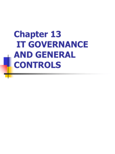 Chapter 13 IT GOVERNANCE AND GENERAL CONTROLS